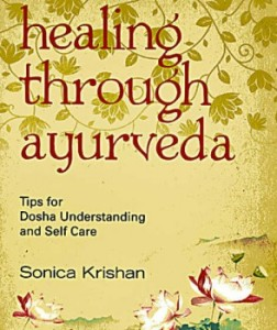 Dr. Sonica Krishan's Healing Through Ayurveda Book Cover